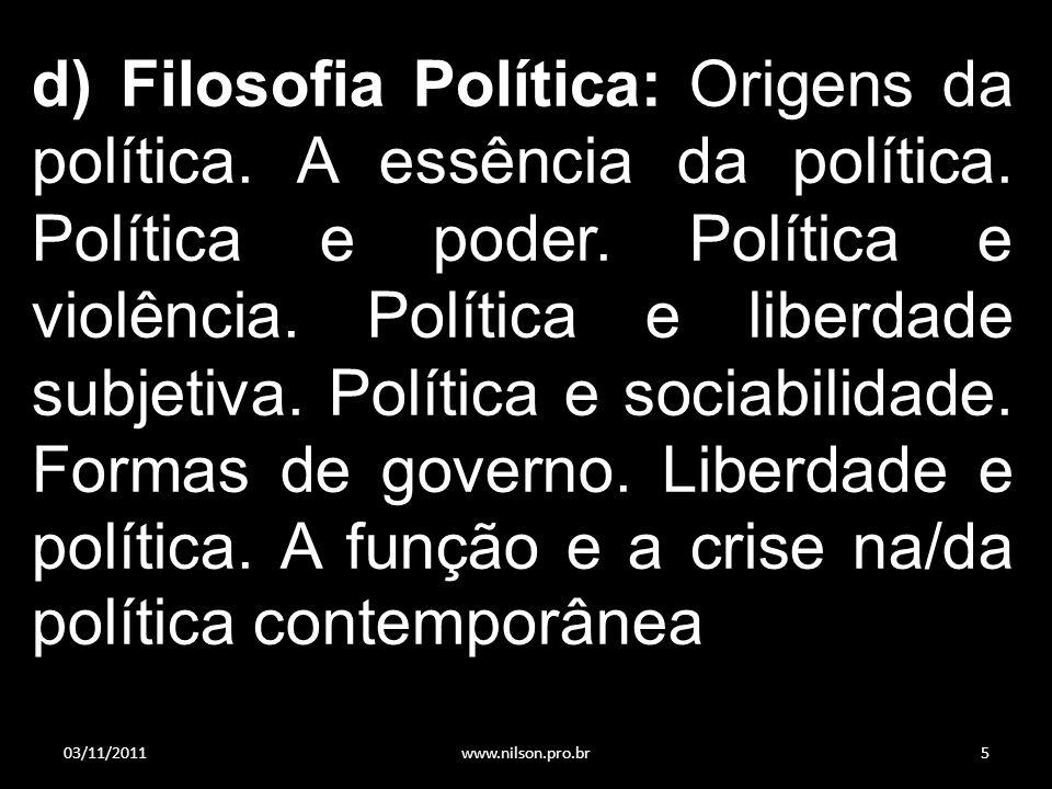 d) Filosofia Política: Origens da política. A essência da política