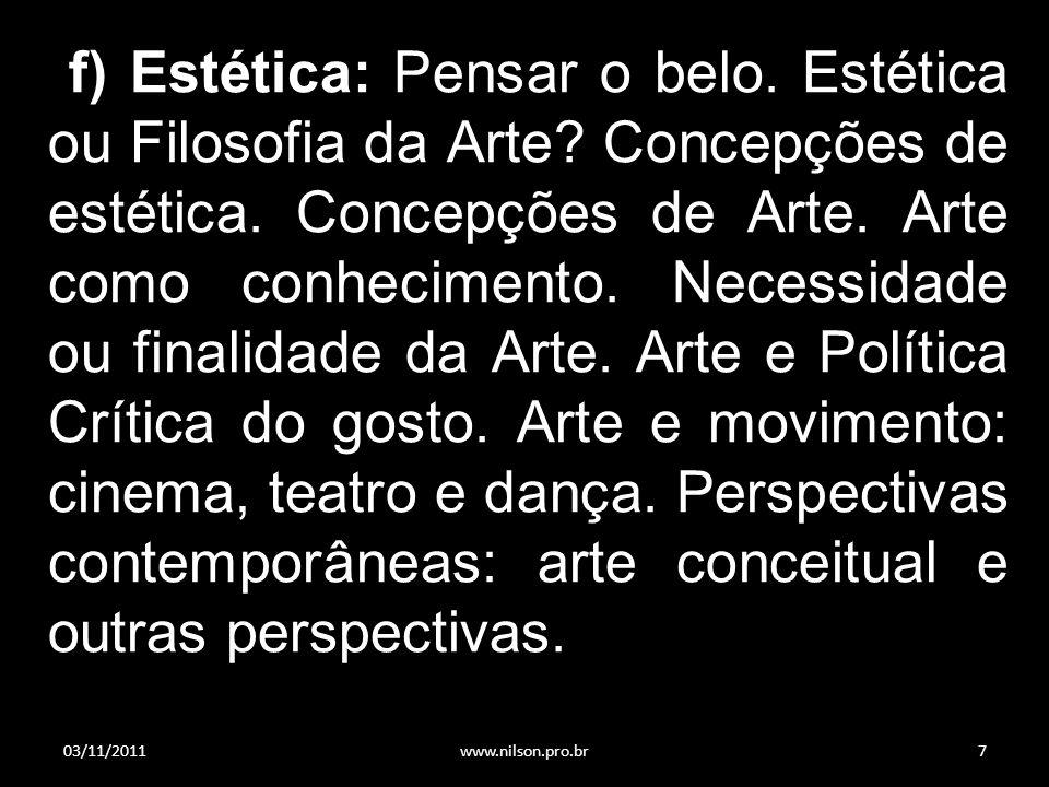 f) Estética: Pensar o belo. Estética ou Filosofia da Arte
