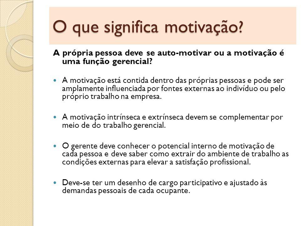 O que significa motivação