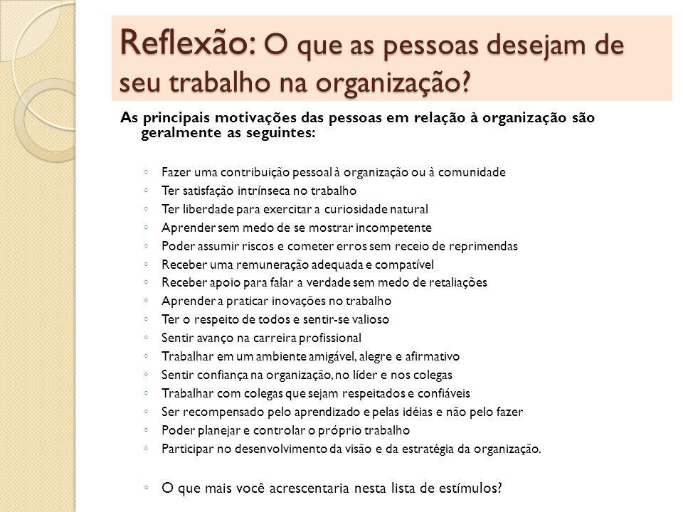 Reflexão: O que as pessoas desejam de seu trabalho na organização