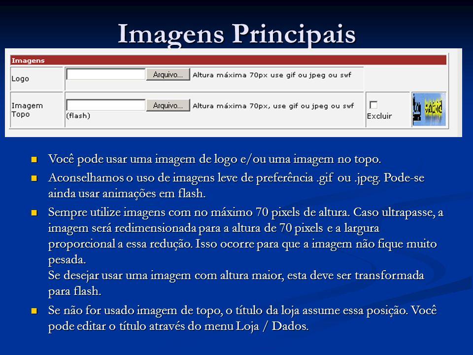 Imagens Principais Você pode usar uma imagem de logo e/ou uma imagem no topo.