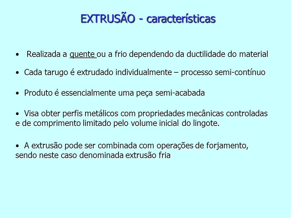 EXTRUSÃO - características