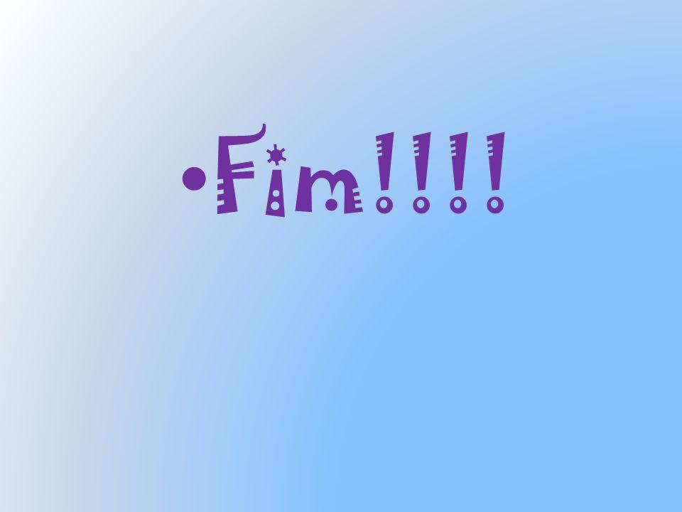 Fim!!!!