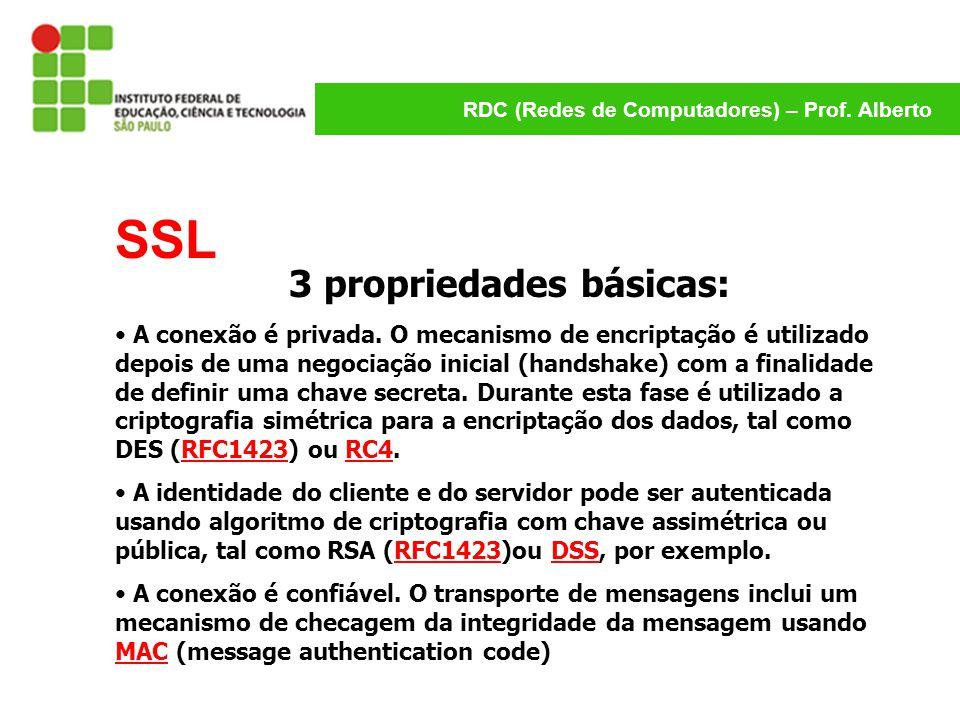 3 propriedades básicas: