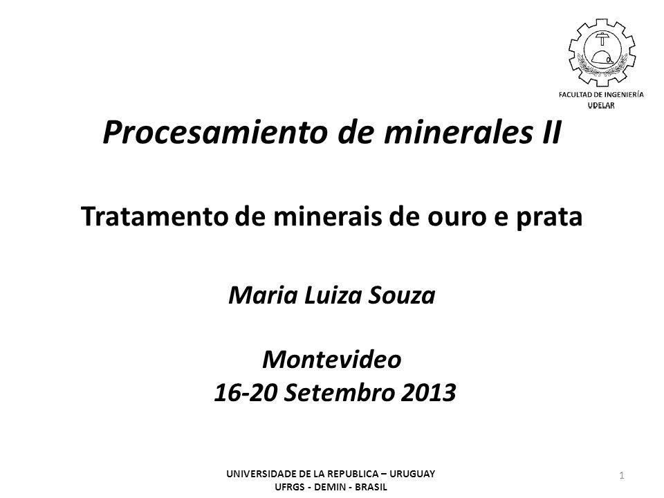 Procesamiento de minerales II Tratamento de minerais de ouro e prata