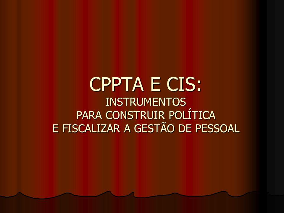 CPPTA E CIS: INSTRUMENTOS PARA CONSTRUIR POLÍTICA E FISCALIZAR A GESTÃO DE PESSOAL