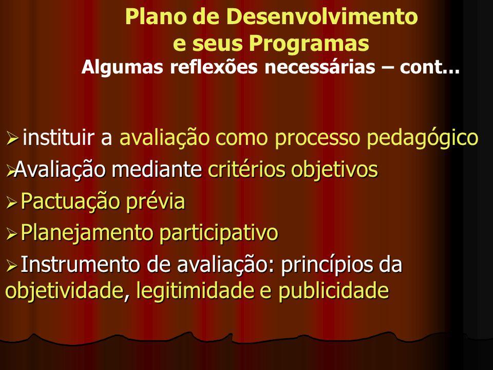instituir a avaliação como processo pedagógico