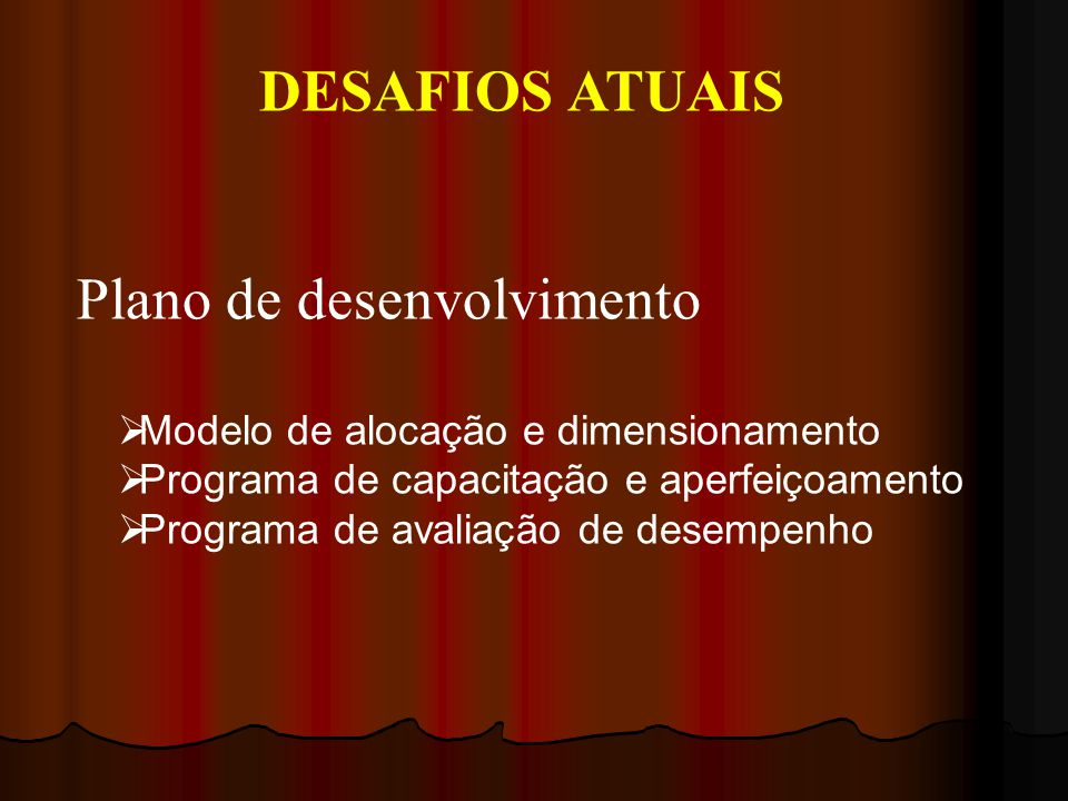 DESAFIOS ATUAIS Plano de desenvolvimento