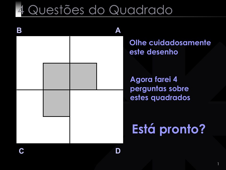4 Questões do Quadrado Está pronto B A
