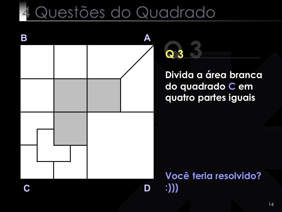 Q 3 4 Questões do Quadrado Q 3 B A