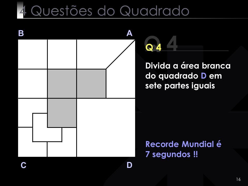 Q 4 4 Questões do Quadrado Q 4 B A