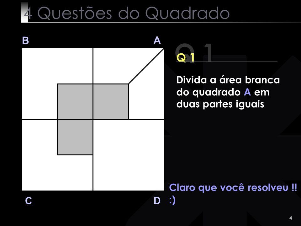 Q 1 4 Questões do Quadrado Q 1 B A