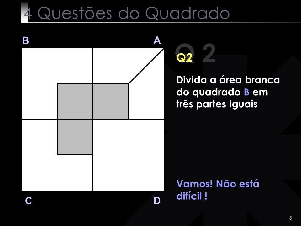 Q 2 4 Questões do Quadrado Q2 B A