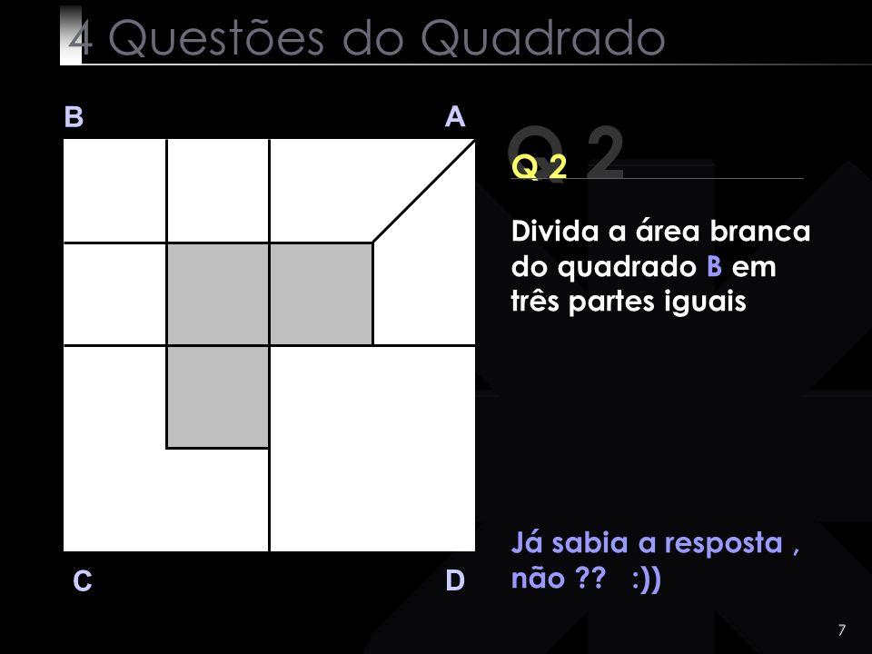 Q 2 4 Questões do Quadrado Q 2 B A