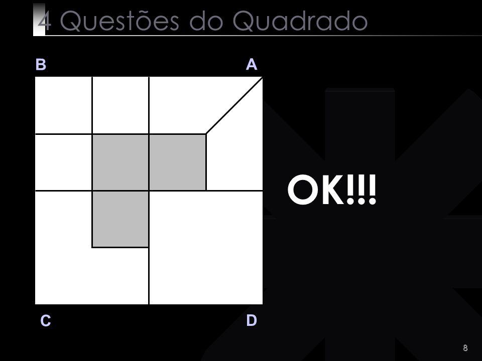 4 Questões do Quadrado B A OK!!! C D
