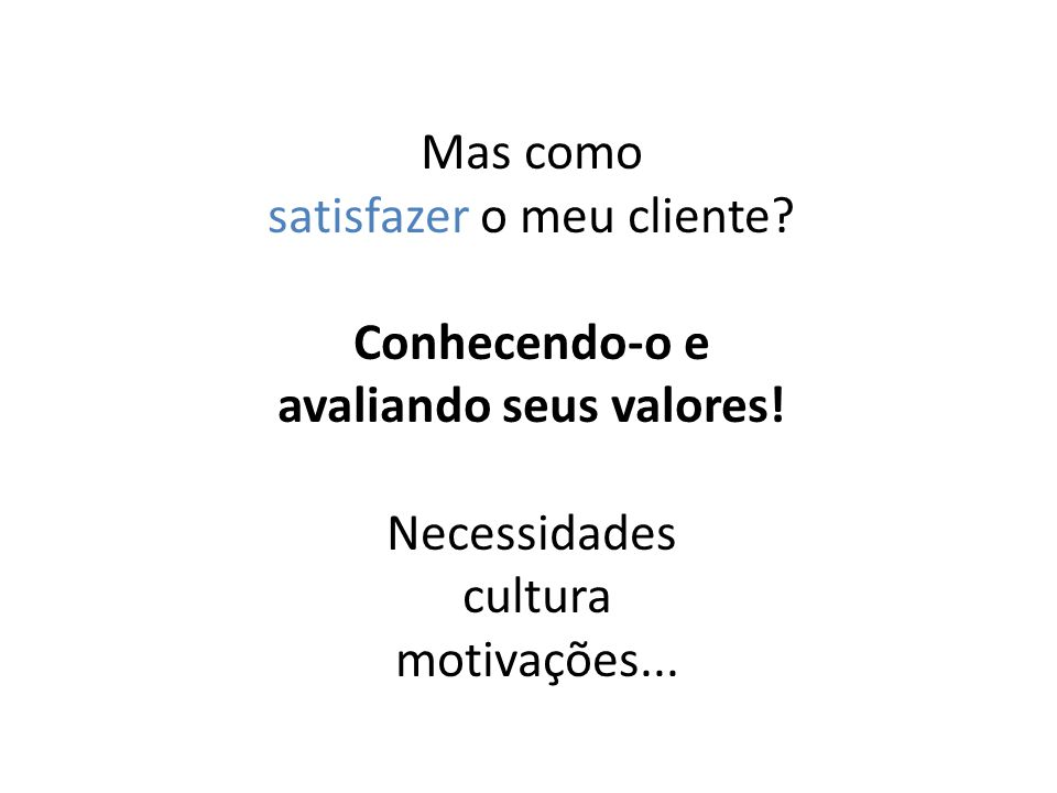avaliando seus valores!