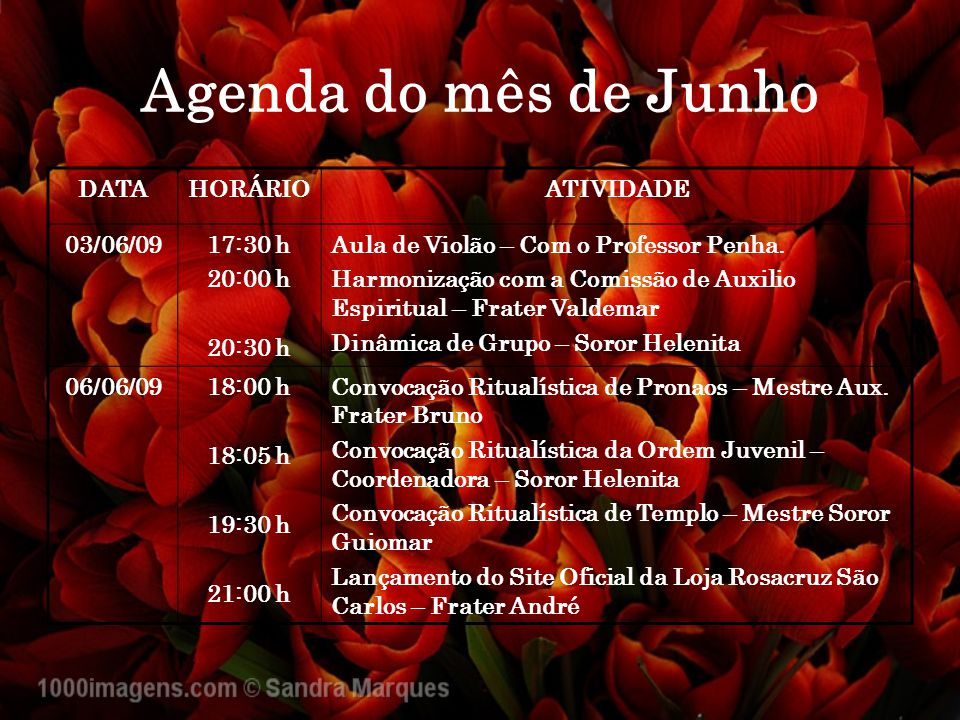 Agenda do mês de Junho DATA HORÁRIO ATIVIDADE 03/06/09 17:30 h 20:00 h