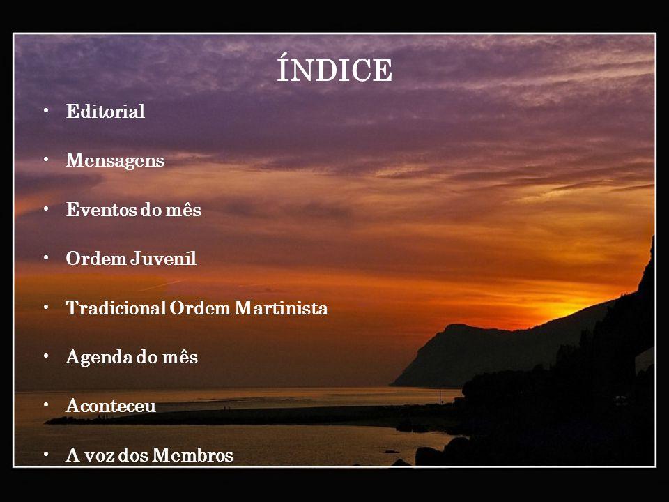 ÍNDICE Editorial Mensagens Eventos do mês Ordem Juvenil