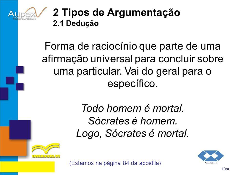 2 Tipos de Argumentação 2.1 Dedução