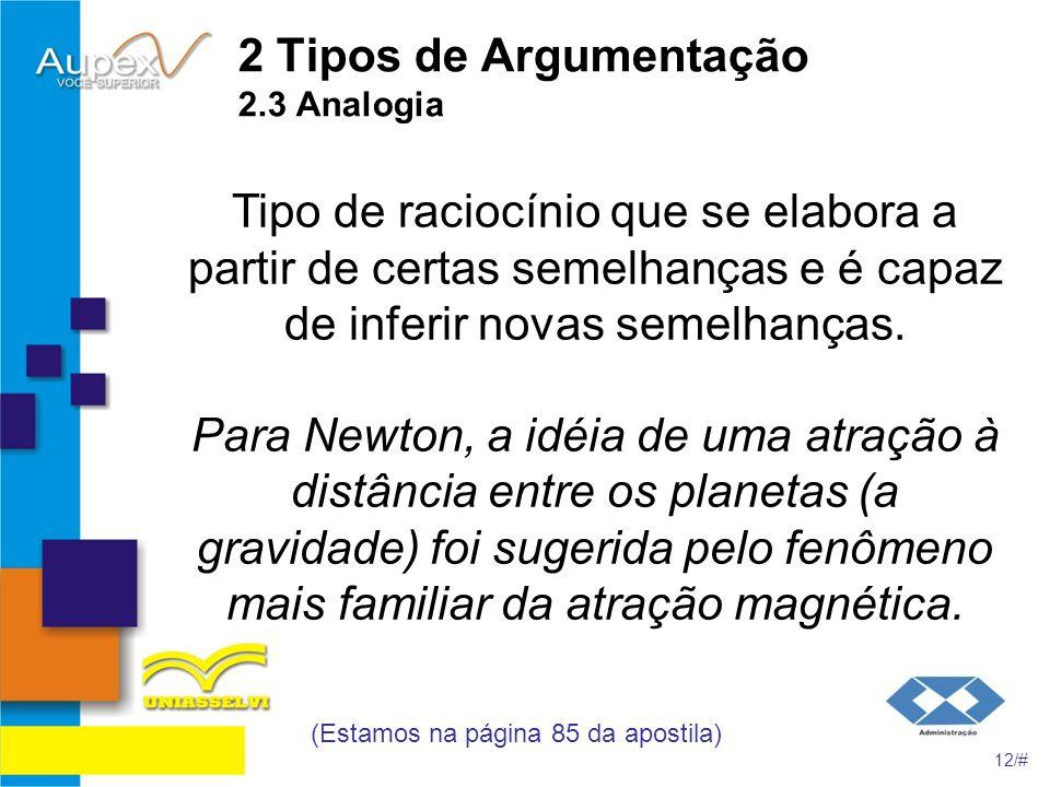 2 Tipos de Argumentação 2.3 Analogia