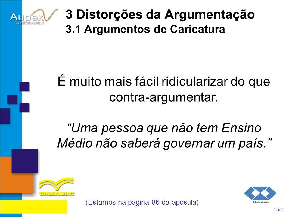 3 Distorções da Argumentação 3.1 Argumentos de Caricatura