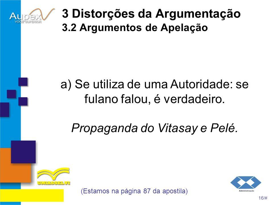 3 Distorções da Argumentação 3.2 Argumentos de Apelação