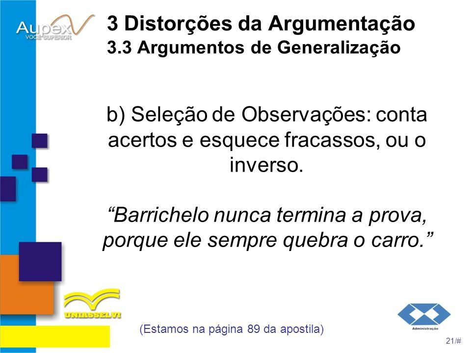 3 Distorções da Argumentação 3.3 Argumentos de Generalização