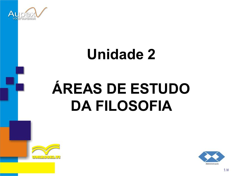 Unidade 2 ÁREAS DE ESTUDO DA FILOSOFIA