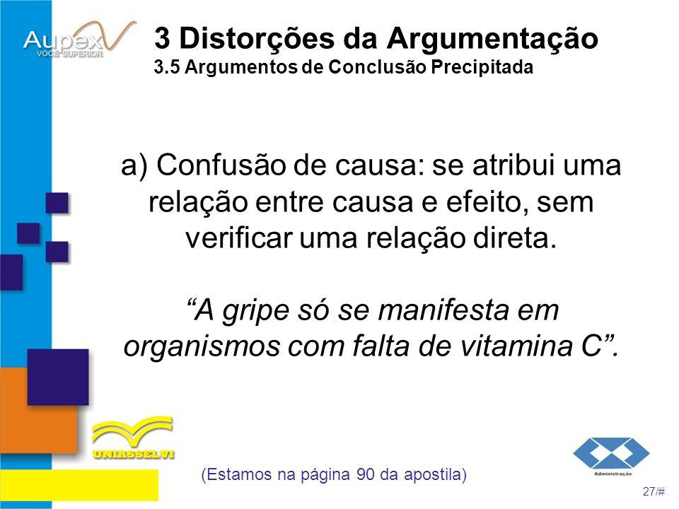 3 Distorções da Argumentação 3.5 Argumentos de Conclusão Precipitada