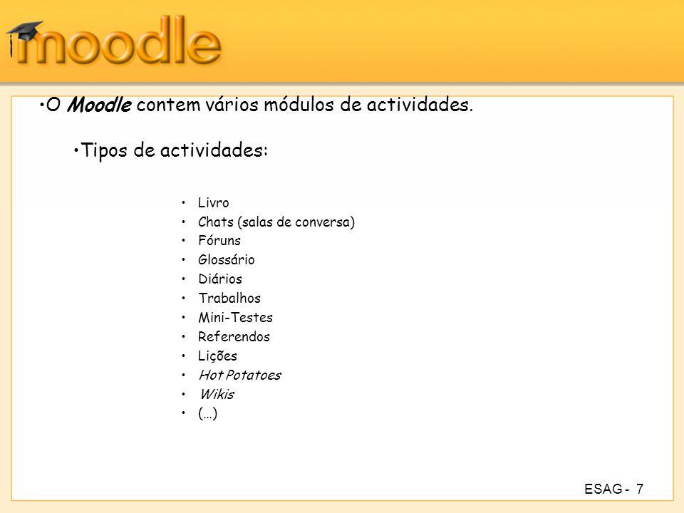 O Moodle contem vários módulos de actividades. Tipos de actividades: