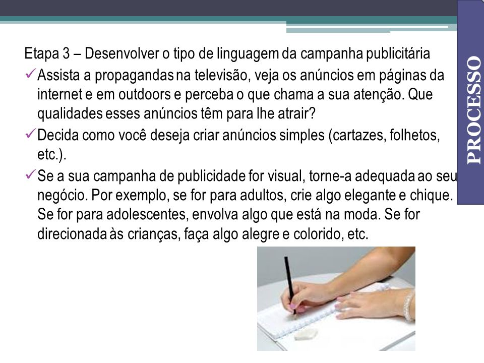 PROCESSO Etapa 3 – Desenvolver o tipo de linguagem da campanha publicitária.
