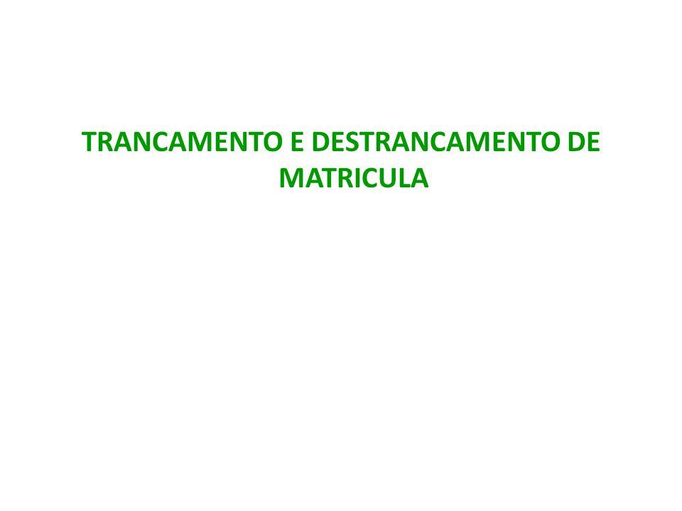TRANCAMENTO E DESTRANCAMENTO DE MATRICULA