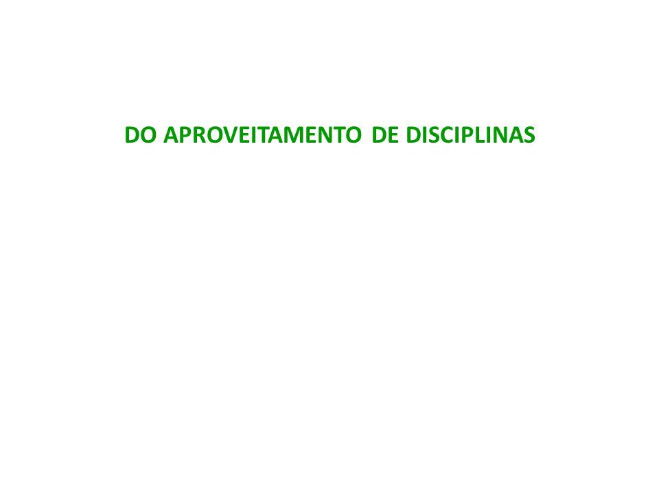 DO APROVEITAMENTO DE DISCIPLINAS