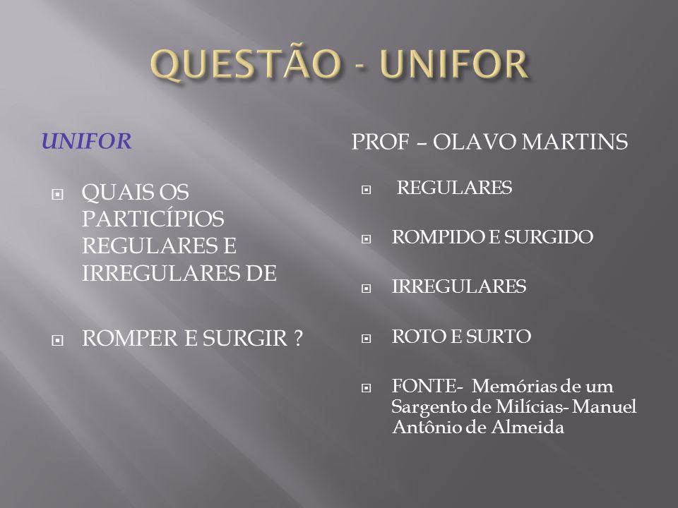 QUESTÃO - UNIFOR UNIFOR PROF – OLAVO MARTINS