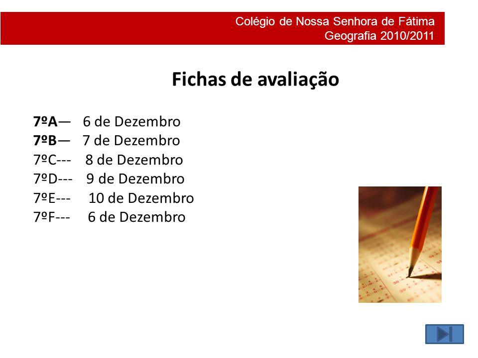 Fichas de avaliação 7ºA— 6 de Dezembro 7ºB— 7 de Dezembro