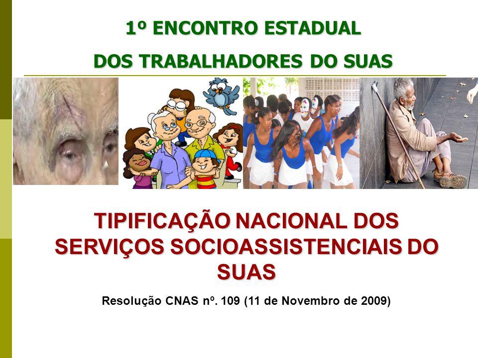 TIPIFICAÇÃO NACIONAL DOS SERVIÇOS SOCIOASSISTENCIAIS DO SUAS