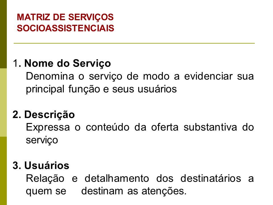 Expressa o conteúdo da oferta substantiva do serviço