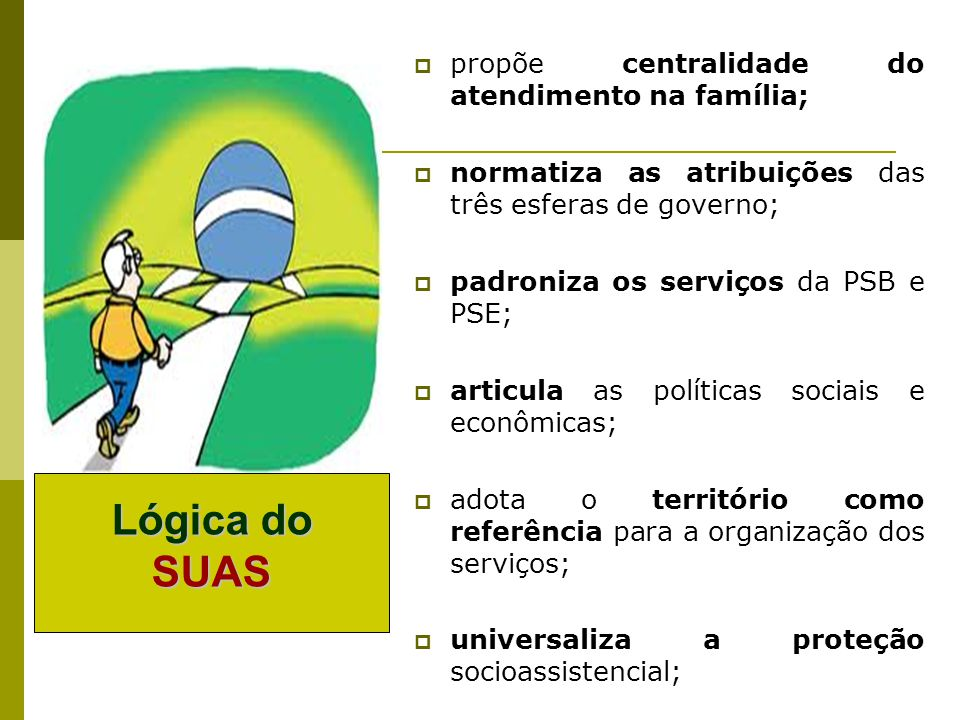 Lógica do SUAS propõe centralidade do atendimento na família;