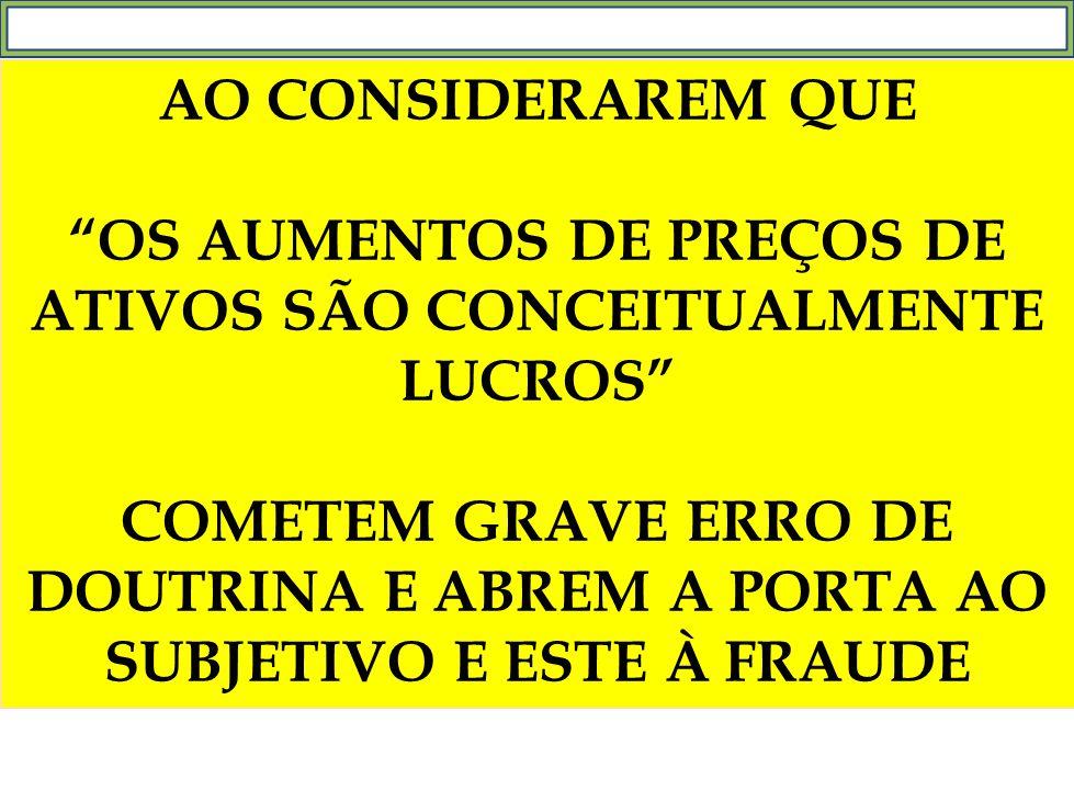 OS AUMENTOS DE PREÇOS DE ATIVOS SÃO CONCEITUALMENTE LUCROS