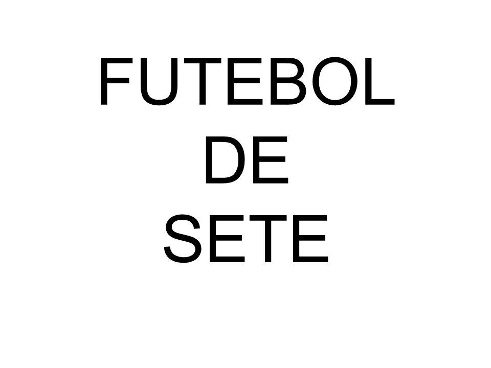 FUTEBOL DE SETE