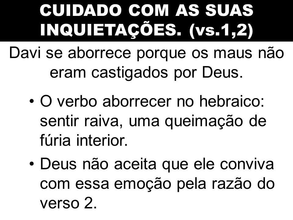 CUIDADO COM AS SUAS INQUIETAÇÕES. (vs.1,2)