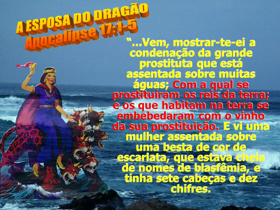 A ESPOSA DO DRAGÃO Apocalipse 17:1-5