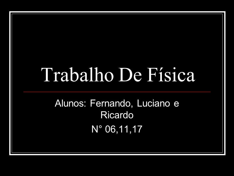 Alunos: Fernando, Luciano e Ricardo N° 06,11,17