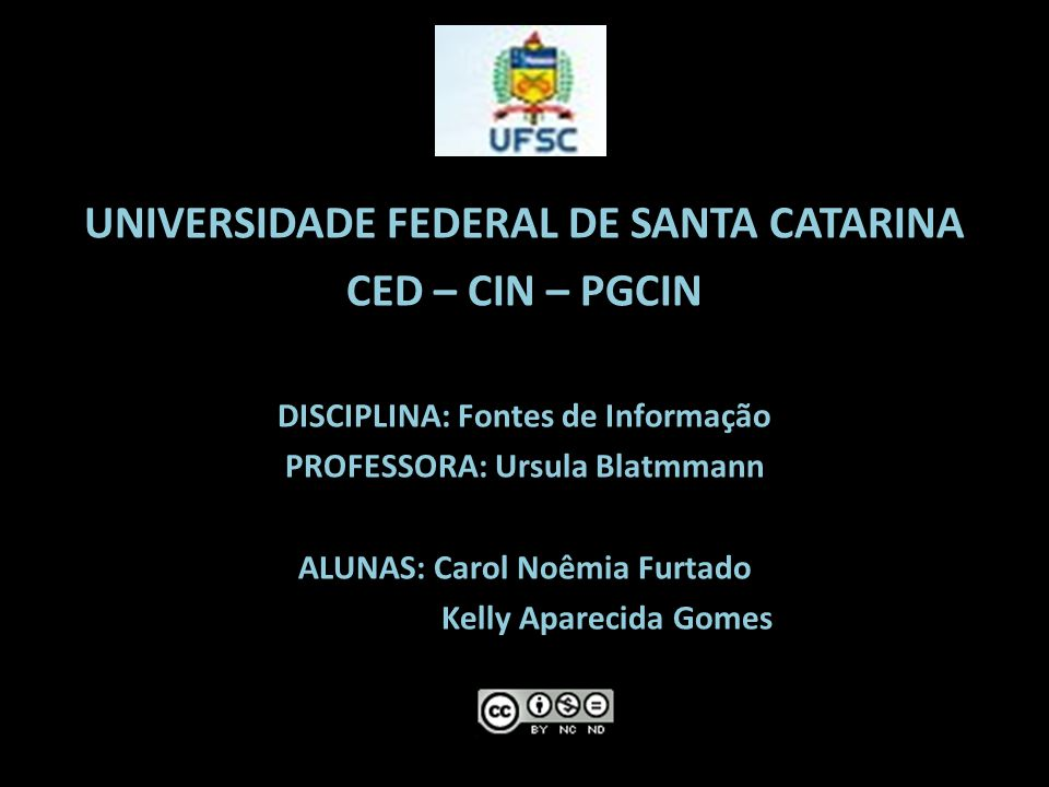 UNIVERSIDADE FEDERAL DE SANTA CATARINA CED – CIN – PGCIN