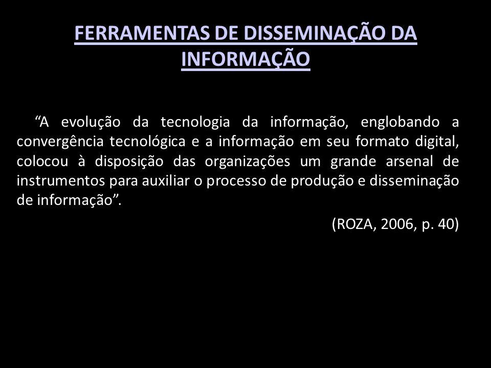 FERRAMENTAS DE DISSEMINAÇÃO DA INFORMAÇÃO
