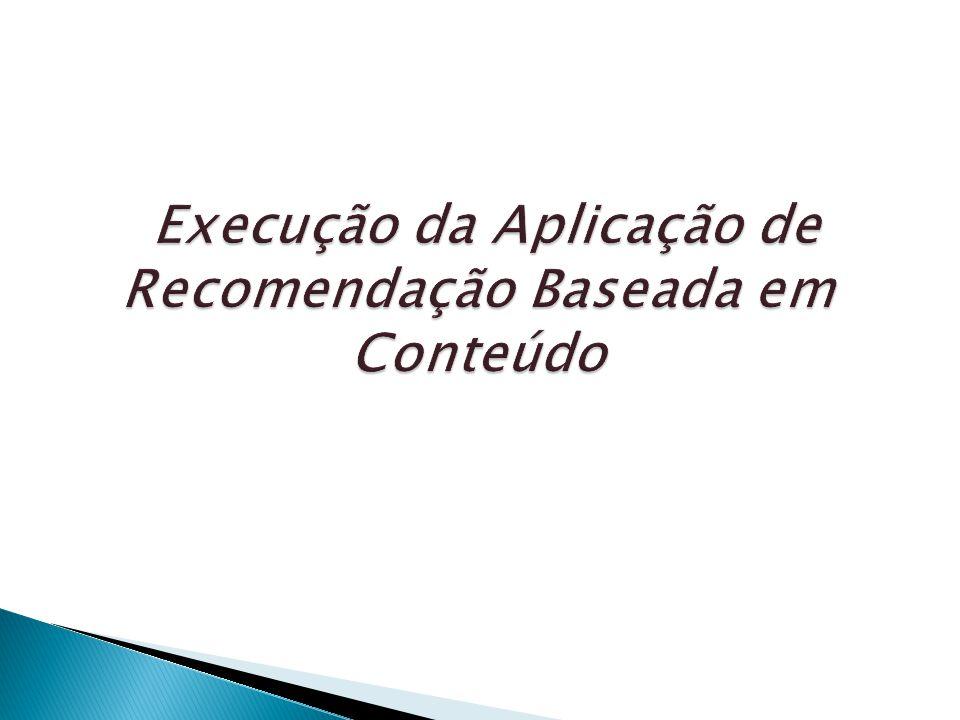 Execução da Aplicação de Recomendação Baseada em Conteúdo