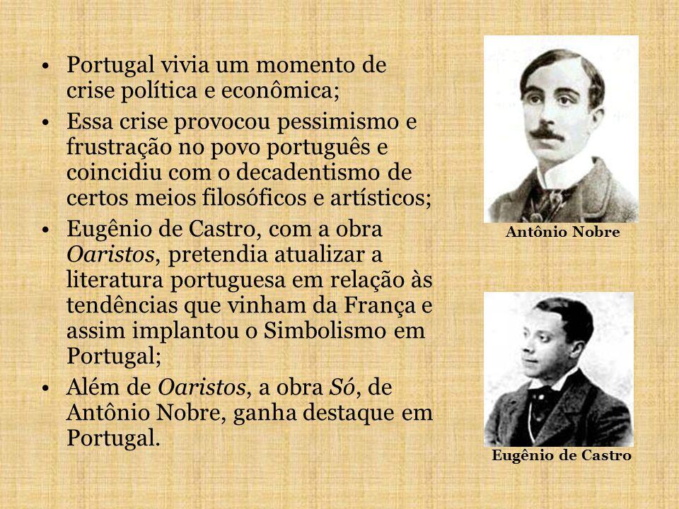 Portugal vivia um momento de crise política e econômica;