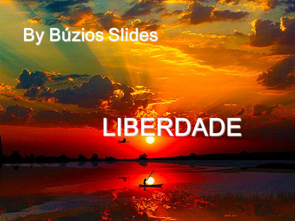 By Búzios Slides LIBERDADE