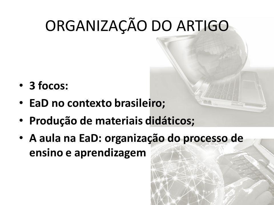 ORGANIZAÇÃO DO ARTIGO 3 focos: EaD no contexto brasileiro;