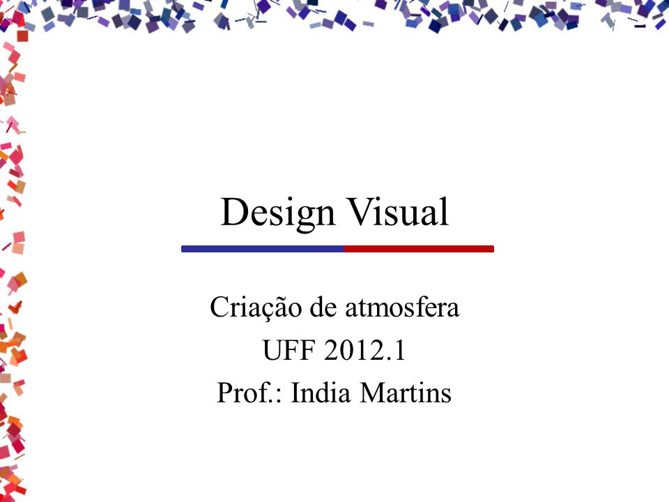 Criação de atmosfera UFF 2012.1 Prof.: India Martins